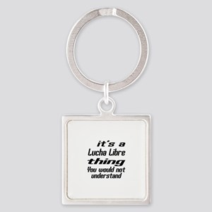 It Is Lucha Libre Thing Martial Ar Square Keychain