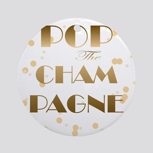 Girly pop the champagne Round Ornament
