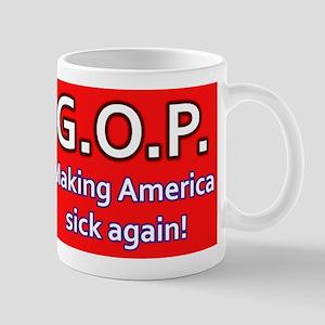 GOP Making America Sick Again Mug