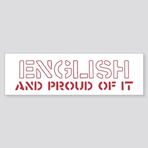PROUD OF IT Bumper Sticker