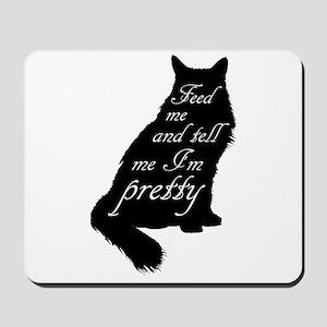 Feed Me, Tell Me I'm Pretty Mousepad