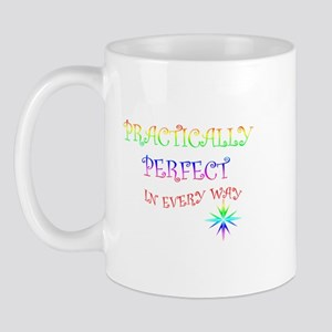 PRACTICALLY PERFECT IN EVERY WAY Mug
