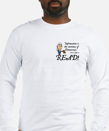 Thomas Jefferson - Read!<br> Long Sleeve T-Shirt