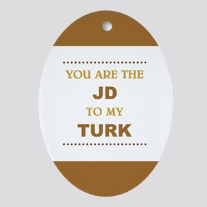 JD to my TURK Oval Ornament