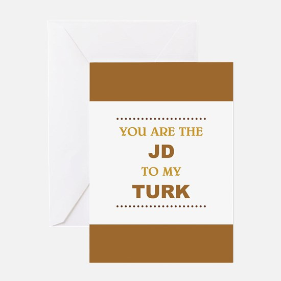 JD to my TURK Greeting Cards