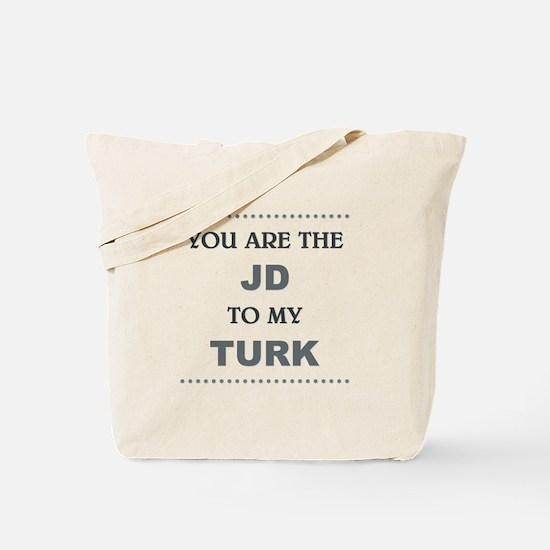 JD to my TURK Tote Bag