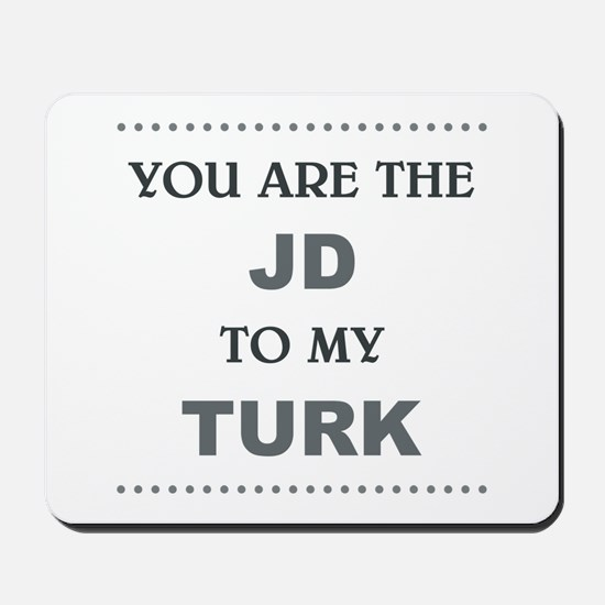 JD to my TURK Mousepad