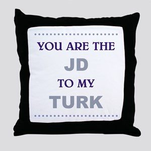JD to my TURK Throw Pillow