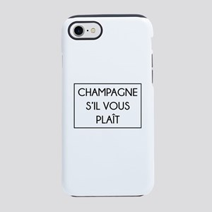 Champagne S'il Vous Plait iPhone 7 Tough Case