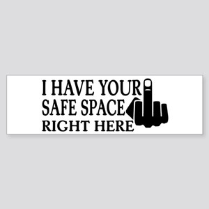 I have your Safe Space Bumper Sticker