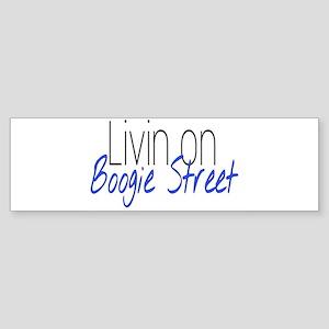 Livin on Boogie Street Bumper Sticker