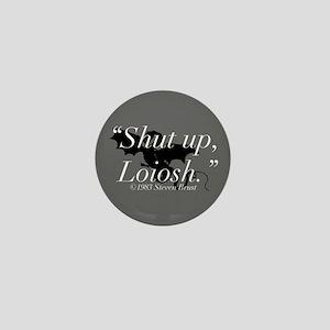 Shut up, Loiosh Silhouette Mini Button