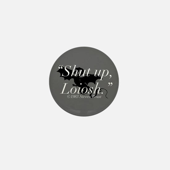 Shut up, Loiosh Silhouette Mini Button