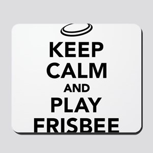 Keep calm and play Frisbee Mousepad