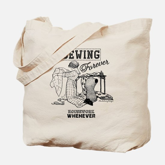 Sewing Forever, Housework Whenever Tote Bag
