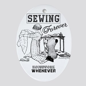 Sewing Forever, Housework Whenever Oval Ornament