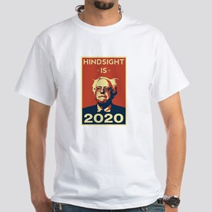 Bernie Sanders Hindsight is 2020 T-Shirt