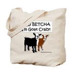 Yes, I'm Goat Crazy! Tote Bag