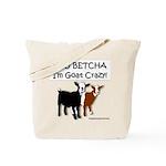 Yes, I'm Goat Crazy! Tote Bag