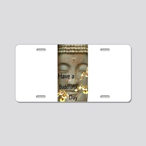 Have a Buddhaful Day Aluminum License Plate