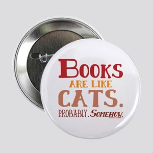 """Books are like cats Red 2.25"""" Button"""