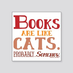 Books are like cats Red Sticker