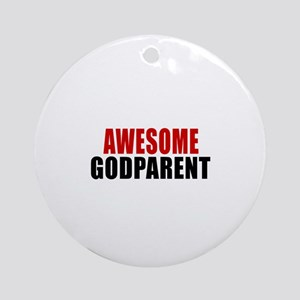 Awesome Godparent Round Ornament