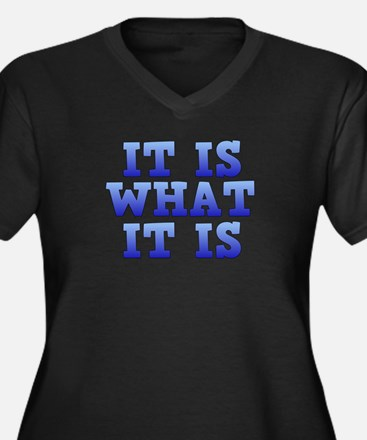 It is what it is Plus Size T-Shirt