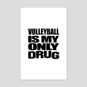 Volleyball Is My Only Drug Mini Poster Print