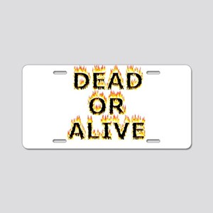 Dead or Alive (Flames) Aluminum License Plate