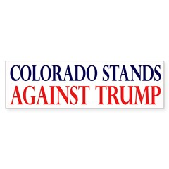 Colorado Stands Against Trump Bumper Bumper Sticker