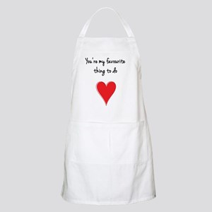 You're My Favourite Thing to Do - Heart Apron
