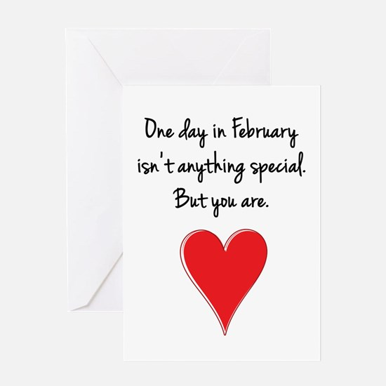 One Day in February Isn't Anyth Greeting Cards