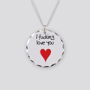 I Fucking Love You - Heart a Necklace Circle Charm