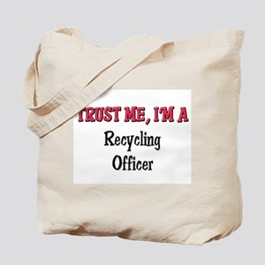 Trust Me I'm a Recycling Officer Tote Bag
