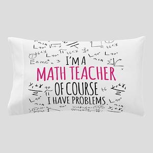 Math Teacher With Problems Pillow Case