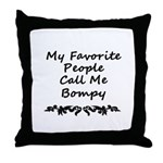 My Favorite People Call Me Bompy Throw Pillow