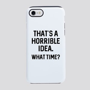 That's A Horrible Idea iPhone 7 Tough Case