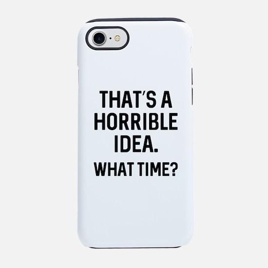 That's A Horrible Idea iPhone 7 Tough Case