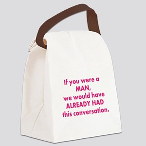 If you were a man... Canvas Lunch Bag