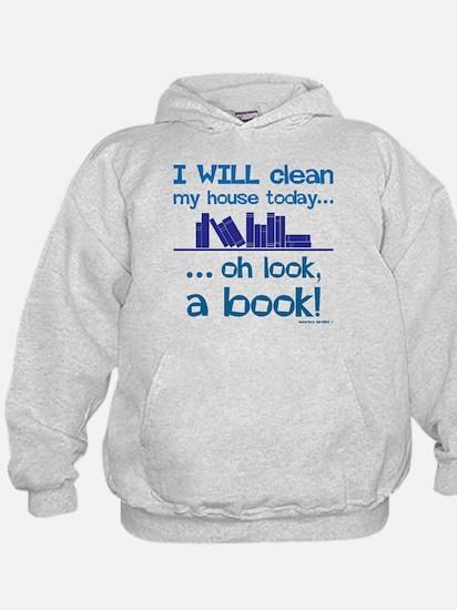 Clean house, Oh look! A Book! Sweatshirt