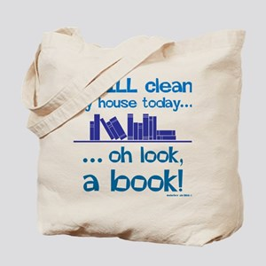 Clean house, Oh look! A Book! Tote Bag