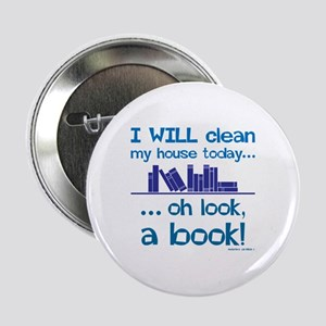 "Clean house, Oh look! A Book! 2.25"" Button"