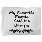 My Favorite People Call Me Bompy Pillow Sham