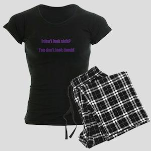 I dont look sick? Pajamas