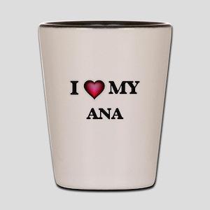 I love my Ana Shot Glass