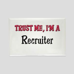 Trust Me I'm a Recruiter Rectangle Magnet