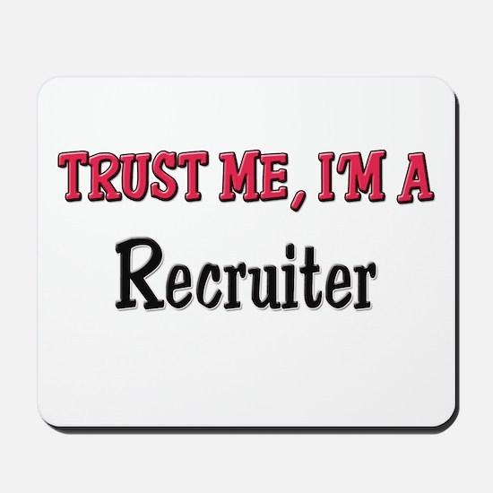 Trust Me I'm a Recruiter Mousepad