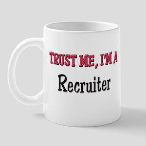 Trust Me I'm a Recruiter Mug