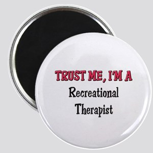 Trust Me I'm a Recreational Therapist Magnet